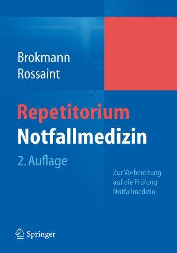 "Repetitorium Notfallmedizin: Zur Vorbereitung auf die Prüfung ""Notfallmedizin"""
