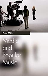 Media and Popular Music (Media Topics) by Peter Mills (2012-05-16)