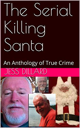 The Serial Killing Santa: An Anthology of True Crime book cover