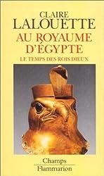 Au royaume d'Egypte : le temps des rois dieux