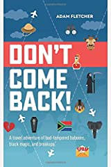 Don't Come Back: a funny travel adventure of bad-tempered baboons, black magic, and breakups. (Weird Travel, Band 2) Taschenbuch