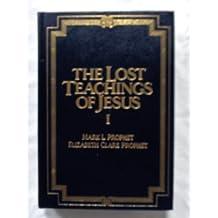 The Lost Teachings of Jesus, Vol. 1 by Mark L. Prophet (1986-08-03)
