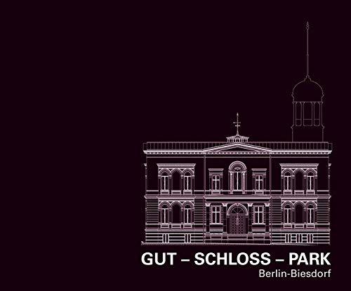 Gut - Schloss - Park: Berlin-Biesdorf -