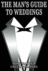 The Man's Guide to Weddings