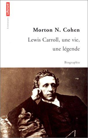 Lewis Carroll, une vie, une légende
