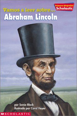 Primeras Biografias de Scholastic: Abraham Lincoln: Abraham Lincoln (Primeras Biografias de Scholastic: Abraham Lincoln) (Scholastic First Biographies.) por Sonia W. Black