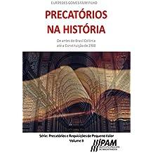 Precatórios na História.: De antes do Brasil Colônia até a Constituição de 1988. (Precatórios e Requisições de Pequeno Valor Livro 2) (Portuguese Edition)