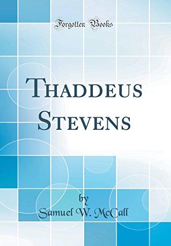 Thaddeus Stevens (Classic Reprint)
