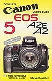In North America the Canon Eos 5 Is Known As the Canon A2E/A2: Canon EOS 5 A2E, A2 (Hove User's Guide)