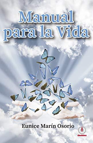 Manual para la vida por Eunice Marín Osorio