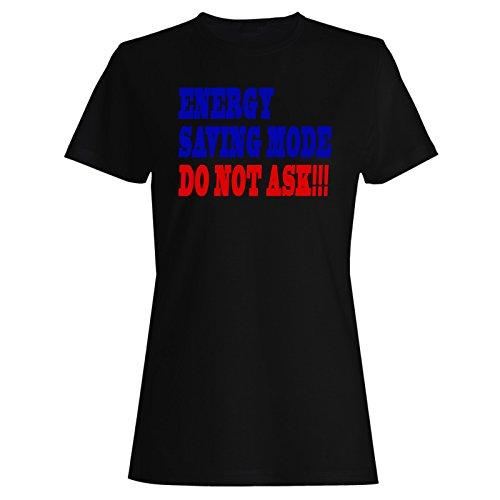 ENERGIESPARMODUS FRAGEN SIE NICHT !!! Lustige Neuheit Neu Damen T-shirt f58f (T-shirt Fragen Neuheit Lustige)