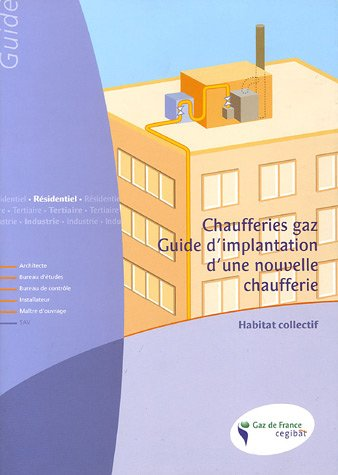 Chaufferie gaz, guide d'implantation d'une nouvelle chaufferie : Habitat collectif