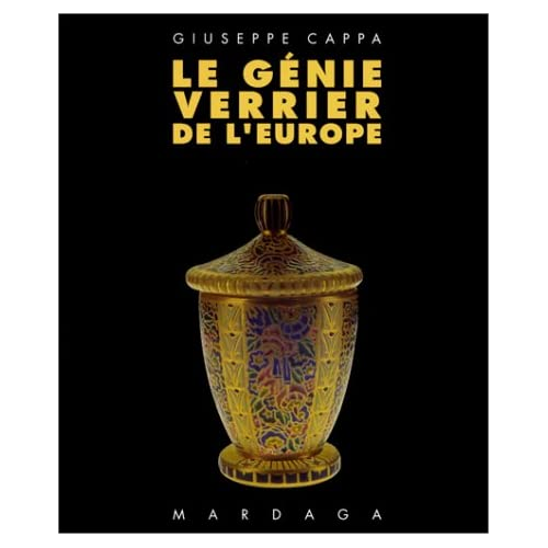 Le génie verrier de l'Europe - De l'Historicisme à la Modernité (1840-1998)
