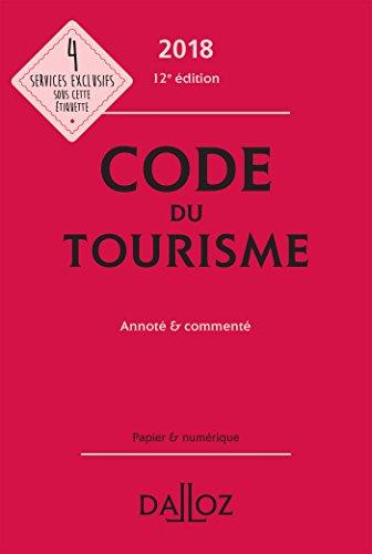 Code du tourisme 2018, annoté et commenté - 12e éd.