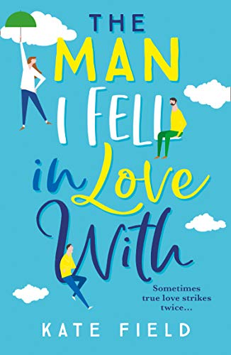 The Man I Fell In Love With by Kate Field