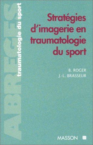 Stratégies de l'imagerie en traumatologie du sport
