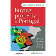 The Complete Guide to Buying Property in Portugal: Buying Renting Letting Selling by Colin Barrow (2005-01-03)