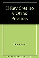 El Rey Cretino y Otros Poemas