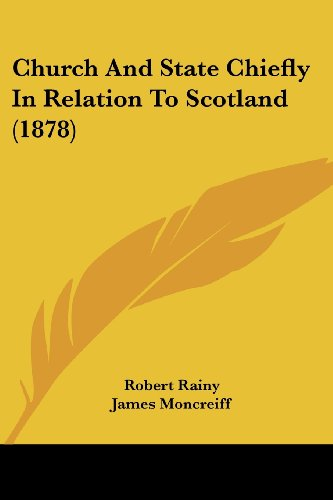 Church and State Chiefly in Relation to Scotland (1878)