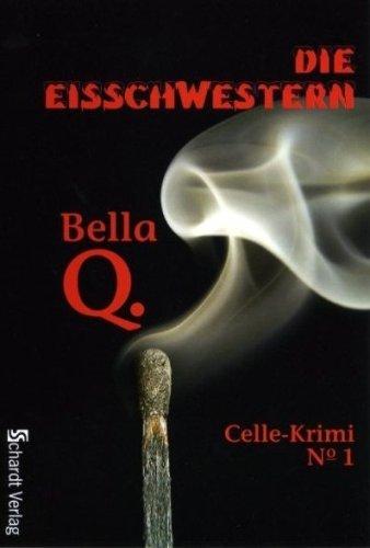 Die Eisschwestern: Celle-Krimi No. 1