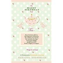 The Happy Birthday Book, Hug in a cup: A Keepsake Gratitude Journal