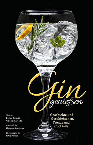Gin genießen: Geschichte und Geschichtchen, Trends und Cocktails