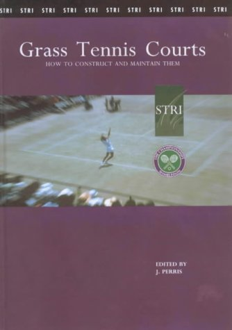 Grass Tennis Courts: How to Construct and Maintain Them