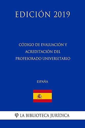 Código de Evaluación y Acreditación del Profesorado Universitario (España) (Edición 2019)
