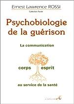 Psychobiologie de la guérison d'Ernest Laurence Rossi