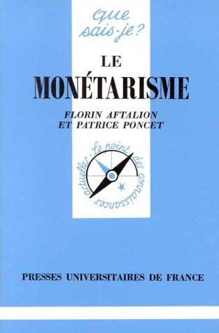 Le monétarisme, 4e édition par Florin Aftalion, Patrice Poncet (Broché)