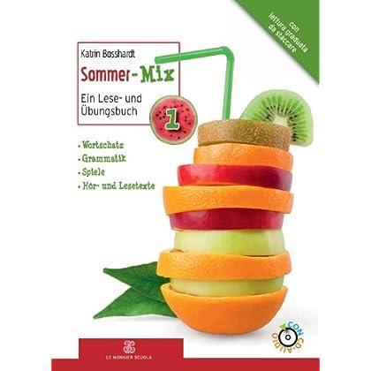 Sommer-Mix. Con Espansione Online. Con Cd Audio. Per La Scuola Media: 1
