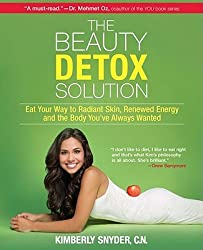 (The Beauty Detox Solution: Eat Your Way to Radiant Skin, Renewed Energy and the Body You've Always Wanted) By Snyder, Kimberly (Author) Paperback on (03 , 2011)