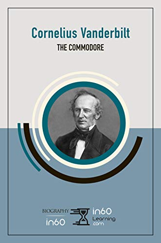 Cornelius Vanderbilt: The Commodore (English Edition)