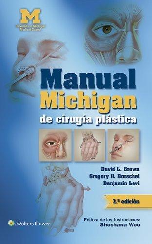 Manual Michigan de ciruga plstica Spanish Language Pro Edition by Brown MD, David L., Borschel MD, Gregory H., Levi M.D., Dr. (2015) Paperback