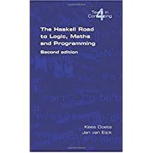 The Haskell Road to Logic, Maths and Programming. Second Edition (Texts in Computing)  (English Edition)