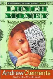 Lunch Money by Andrew Clements. Brian Selznick (Illustrator)
