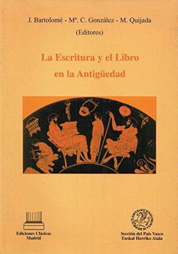 Escritura y el libro en la antiguedad, la por J. (ed.) Bartolome Gomez