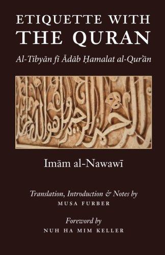 Etiquette With the Quran by Imam Abu Zakariya Yahya al-Nawawi (2013-08-15)
