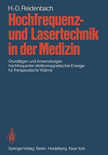 Hochfrequenz- und Lasertechnik in der Medizin: Grundlagen und Anwendungen Hochfrequenter Elektromagnetischer Energie für Therapeutische Wärme