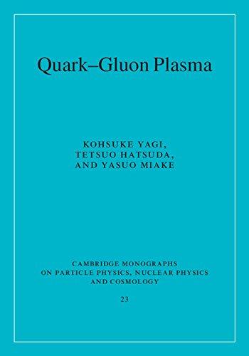 Quark-Gluon Plasma: From Big Bang to Little Bang (Cambridge Monographs on Particle Physics, Nuclear Physics and Cosmology, Band 23) High-band-yagi