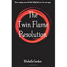 The Twin Flame Resolution: Volume 10 (Earth Angel Series)