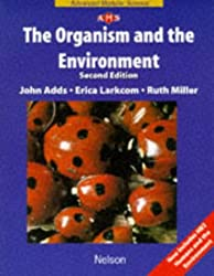 NAMS - The Organism and the Environment Second Edition (Nelson Advanced Modular Science) by John Adds (1999-11-19)