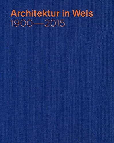 Architektur in Wels: 1900–2015