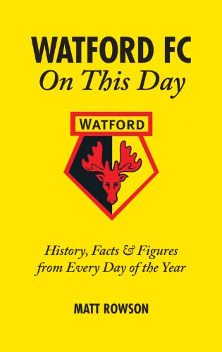 Watford FC on This Day: History Facts and Figures from...