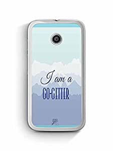 YuBingo I'm a Go Getter Designer Mobile Case Back Cover for Motorola E2