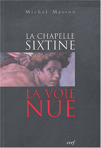 La chapelle Sixtine : La voie nue par Michel Masson