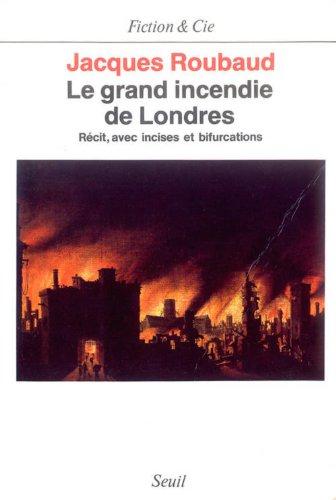 Vignette du document Le  Grand incendie de Londres : récit, avec incises et bifurcations. 1985-1987