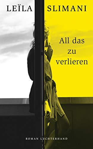 Buchseite und Rezensionen zu 'All das zu verlieren: Roman' von Leïla Slimani