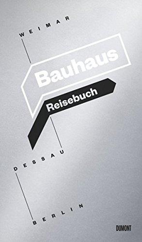 Bauhaus Reisebuch. Weimar. Dessau. Berlin