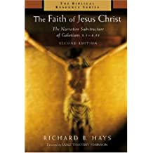 The Faith of Jesus Christ: The Narrative Substructure of Galatians 3:1-4:11 (Biblical Resource)